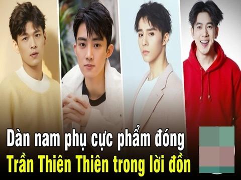 Dàn nam phụ gây mê mẩn ở 'Trần Thiên Thiên Thiên trong lời đồn'
