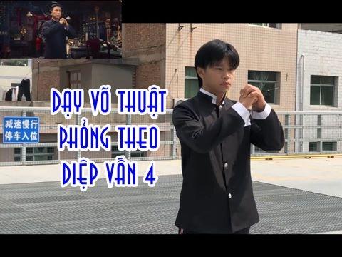 [Seri] Hướng dẫn luyện võ như phim: Diệp Vấn 4 (Chân Tử Đan, Ngô Việt)