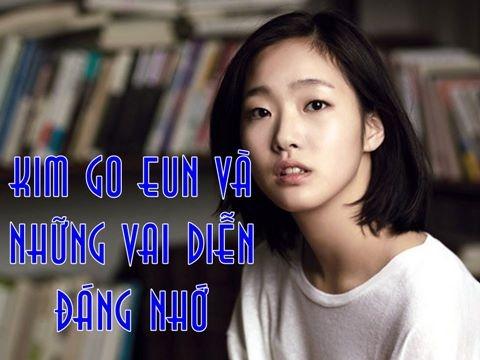 6 vai diễn đáng nhớ nhất của Kim Go Eun