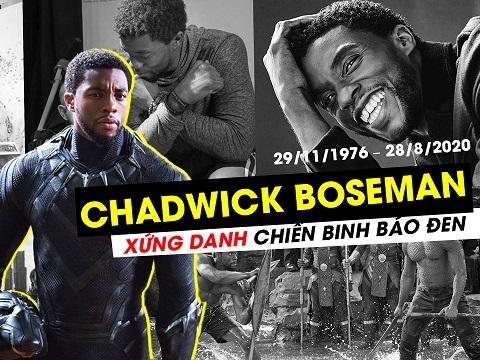 """Chadwick Boseman - Xứng danh """"Chiến binh Báo Đen"""""""