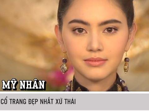 5 Mỹ nhân cổ trang đẹp nhất xứ Thái