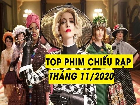 Top Phim Hay Chiếu Rạp Tháng 11/2020