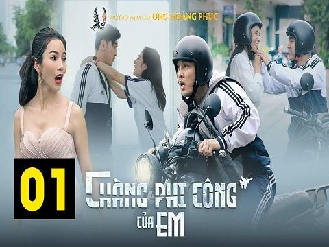 CHÀNG PHI CÔNG CỦA EM - TẬP 1 - ƯNG HOÀNG PHÚC