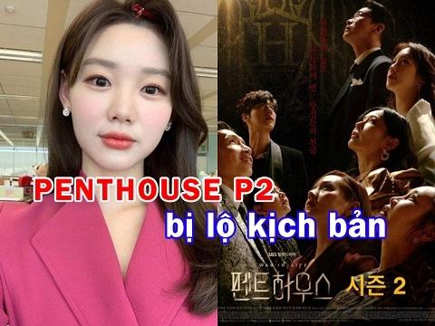 """""""Penthouse"""" phần 2 bị lộ kịch bản từ diễn viên khách mời"""
