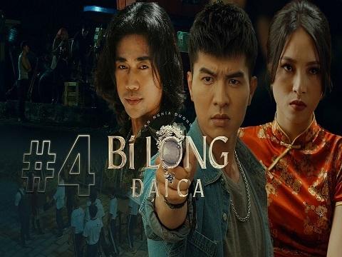 BI LONG ĐẠI CA Tập 4 - Hứa Minh Đạt, Khả Như, Steven Nguyễn