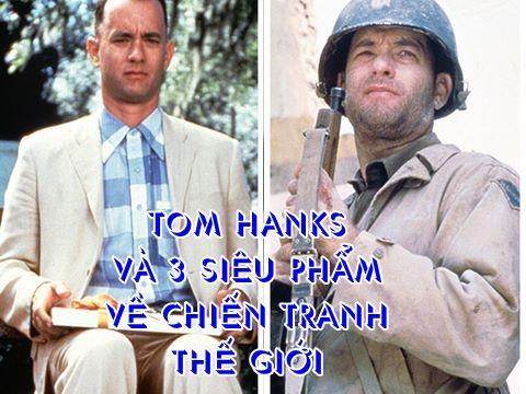 Tom Hanks và 3 tuyệt phẩm về chiến tranh mà bạn nên biết
