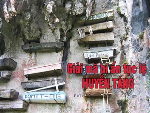 Giải mã bí ẩn tục huyền táng – treo quan tài trên vách đá cheo leo