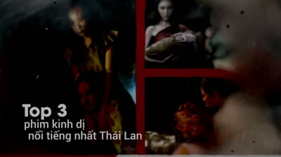 Top 3 phim kinh dị nổi tiếng nhât Thái Lan