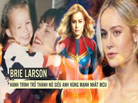 Brie Larson: Hành trình trở thành nữ siêu anh hùng mạnh nhất MCU
