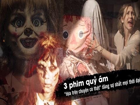 """3 phim quỷ ám """"dựa trên chuyện có thật"""" đáng sợ nhất mọi thời đại"""